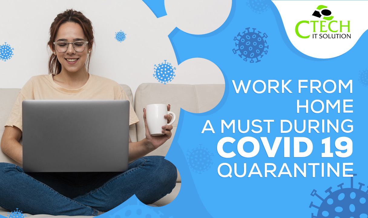 Work From Home – A Must During COVID-19 Quarantine